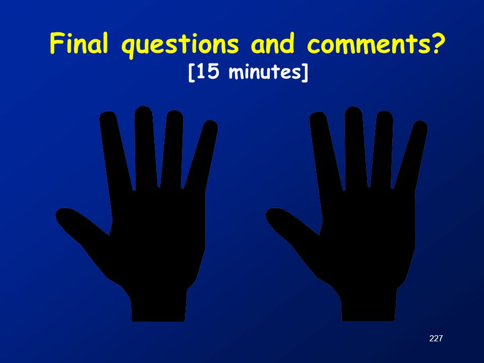 Final questions and comments [15 minutes]